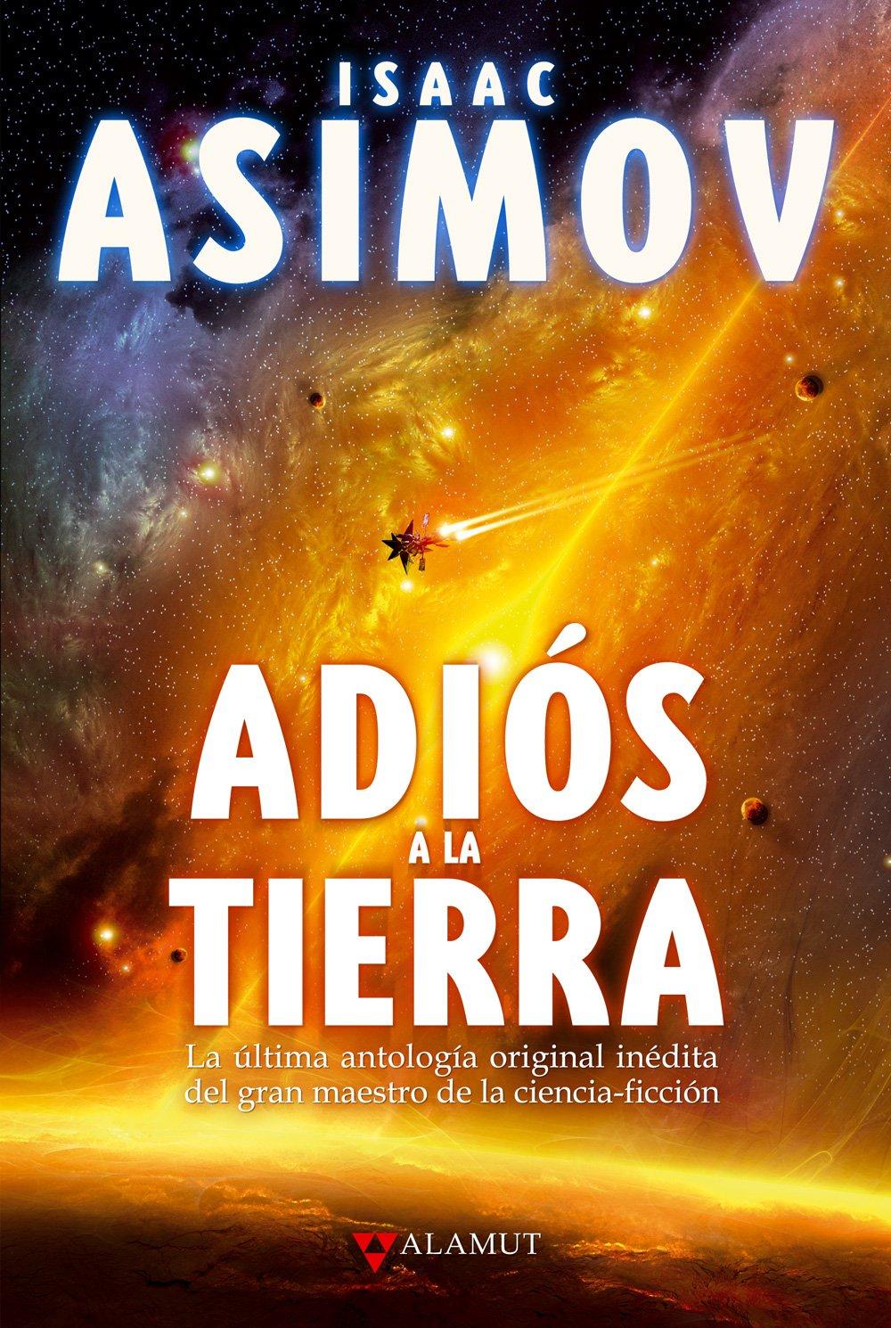 Alamut: Isaac Asimov. Adiós a la Tierra