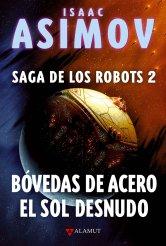 Bóvedas de acero / El sol desnudo (Saga de los Robots, 2)
